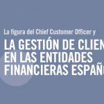 La figura del Chief Customer Officer y la Gestión de Clientes en las entidades financieras españolas